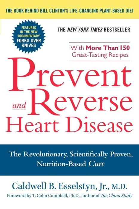 Esselstyn- Prevent and revert heart disease_